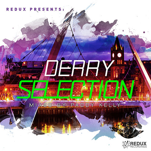 Redux Derry Selection: Mixed by Paddy Kelly - EP de Various Artists
