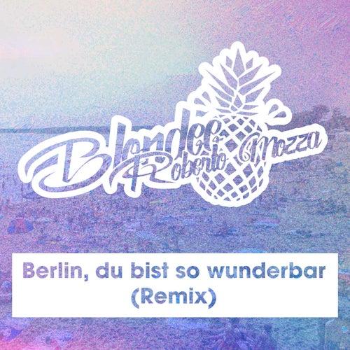 Berlin, du bist so wunderbar (Remix) von Blondee