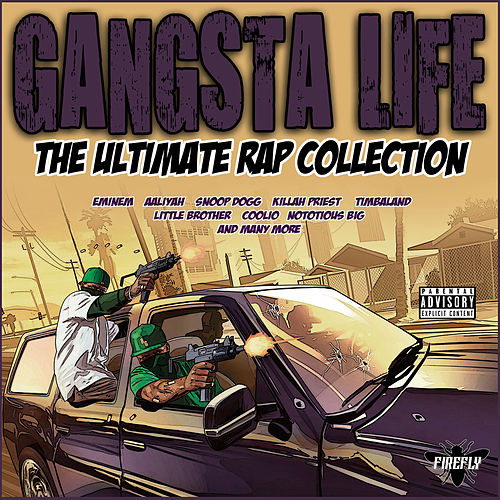 Gangsta Life - The Ultimate Rap Collection by Various Artists