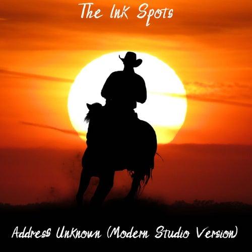 Address Unknown (Modern Studio Version) de The Ink Spots