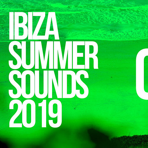 Ibiza Summer Sounds 2019 - EP by Various Artists