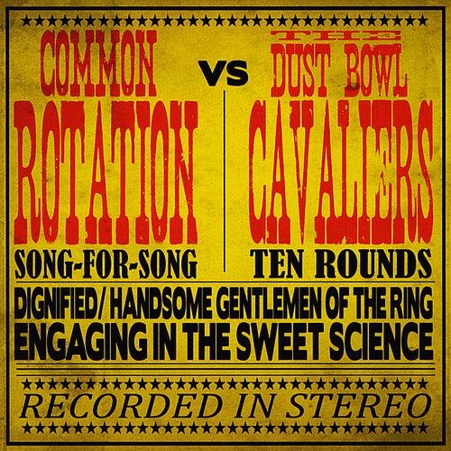 Common Rotation vs The Dust Bowl Cavaliers de Common Rotation