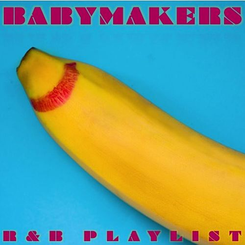 Babymakers R&B Playlist de Various Artists