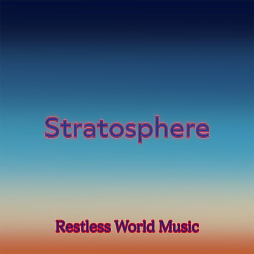 Stratosphere by Restless World Music