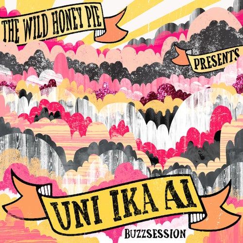 The Wild Honey Pie Buzzsession by Uni Ika Ai