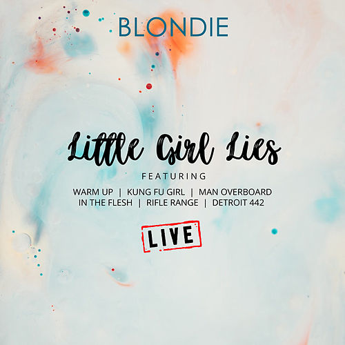 Little Girl Lies (Live) de Blondie