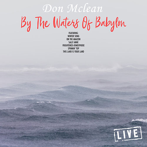 By The Waters Of Babylon (Live) de Don McLean