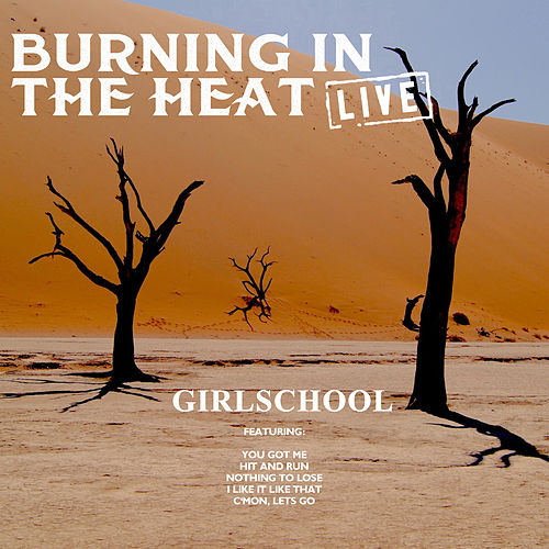 Burning In The Heat (Live) by Girlschool
