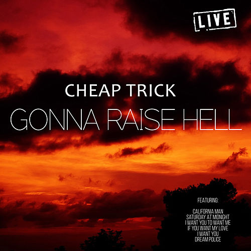 Gonna Raise Hell (Live) von Cheap Trick