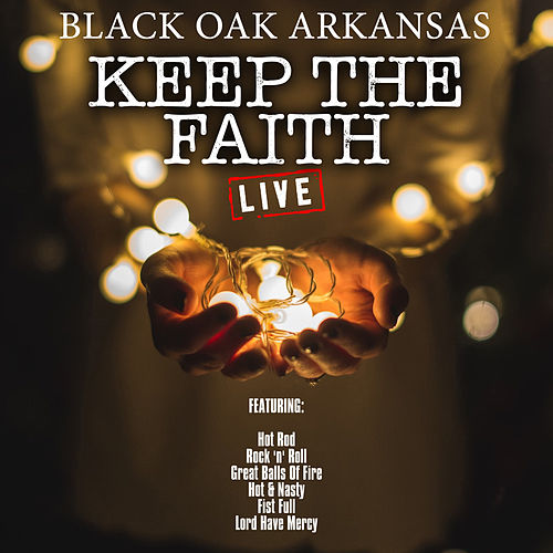 Keep The Faith (Live) di Black Oak Arkansas
