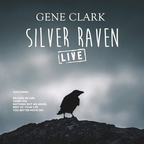 Silver Raven (Live) de Gene Clark