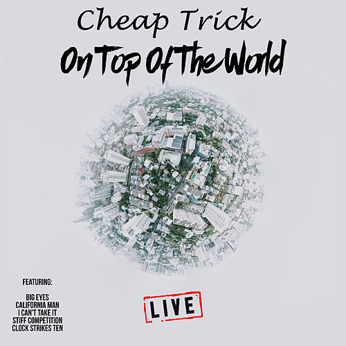 On Top Of The World (Live) van Cheap Trick