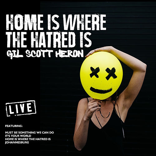 Home Is Where The Hatred Is (Live) by Gil Scott-Heron