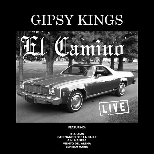El Camino (Live) by Gipsy Kings