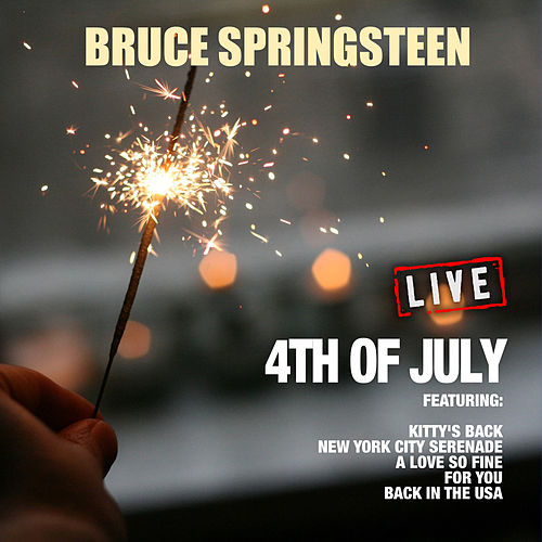 4th Of July (Live) by Bruce Springsteen