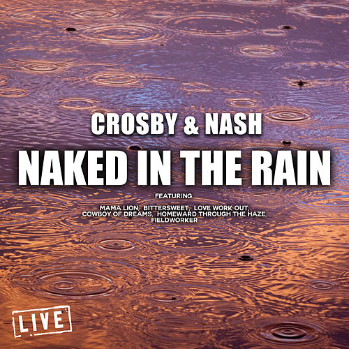 Naked In The Rain (Live) de Crosby & Nash