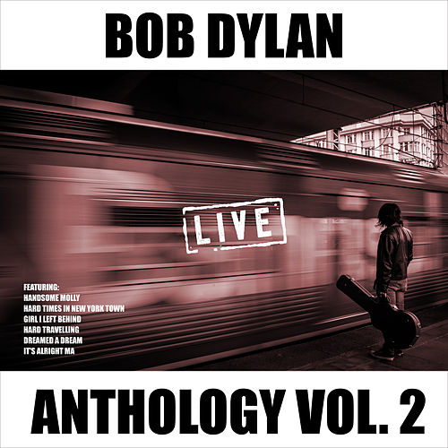 Bob Dylan - Anthology Vol. 2 (Live) de Bob Dylan
