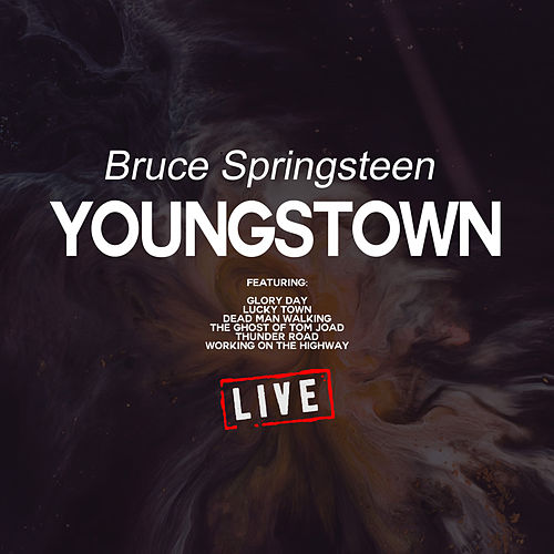 Youngstown (Live) by Bruce Springsteen