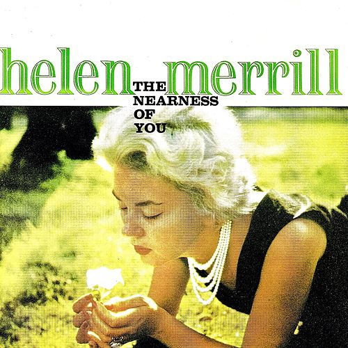 The Nearness Of You (Remastered) von Helen Merrill
