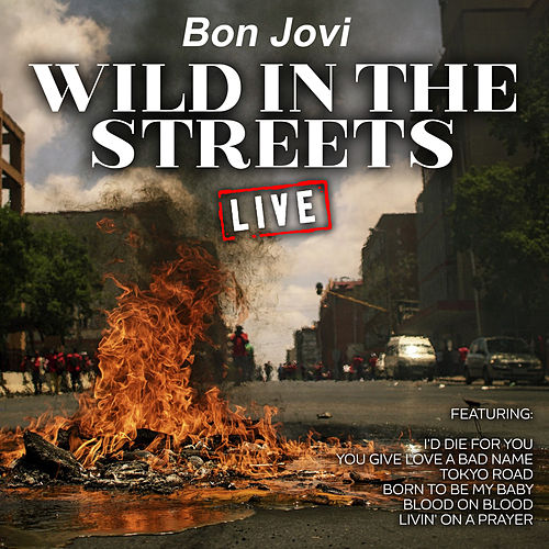 Wild In The Streets (Live) von Bon Jovi