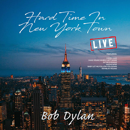 Hard Time In New York Town (Live) von Bob Dylan