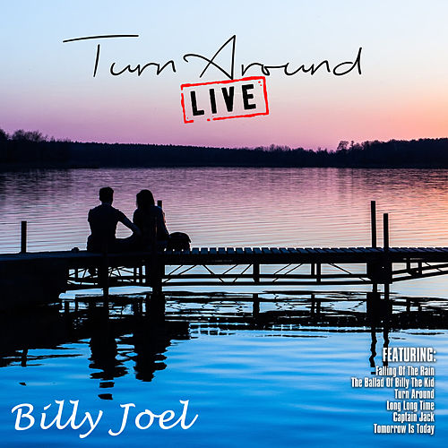 Turn Around (Live) by Billy Joel