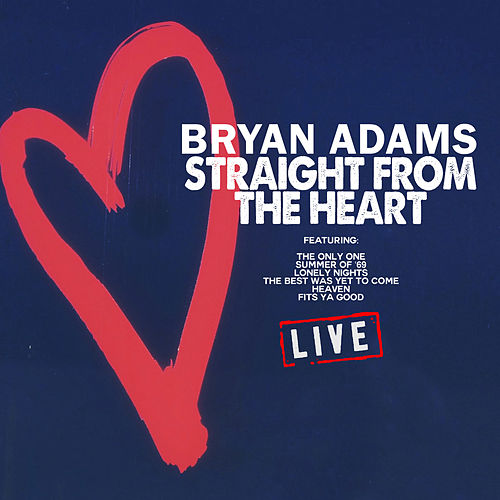 Straight From The Heart Straight From The Heart (Live) de Bryan Adams