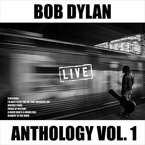 Bob Dylan - Anthology Vol. 1 (Live) von Bob Dylan