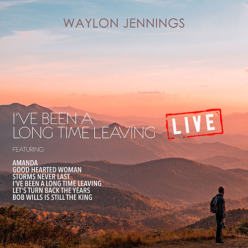 I've Been a Long Time Leaving (Live) de Waylon Jennings