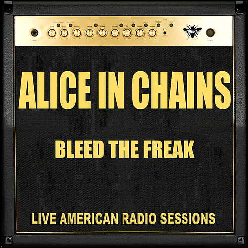 Bleed The Freak (Live) von Alice in Chains