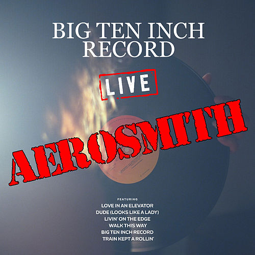 Big Ten Inch Record (Live) de Aerosmith