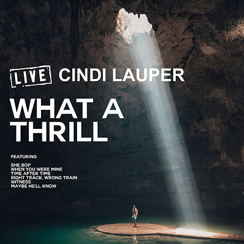What A Thrill (Live) by Cyndi Lauper