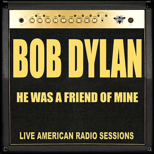 He Was a Friend of Mine (Live) de Bob Dylan