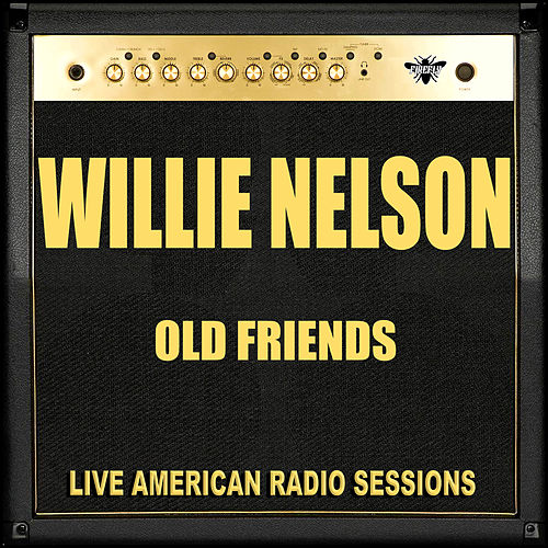 Old Friends (Live) by Willie Nelson