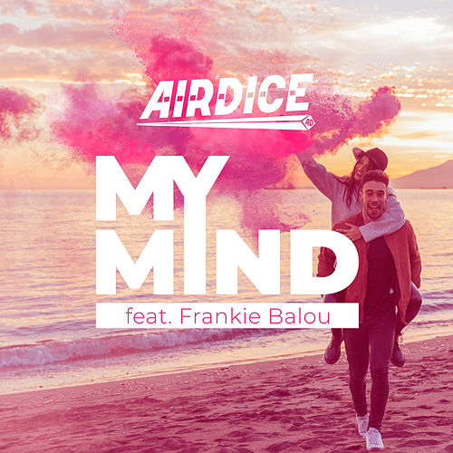 My Mind von AirDice