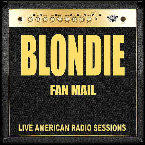 Fan Mail (Live) by Blondie