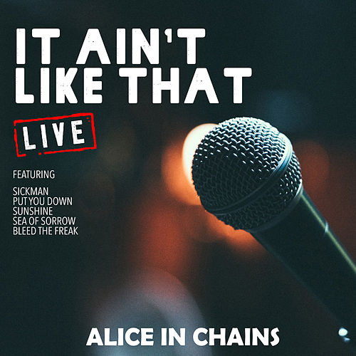 It Aint Like That (Live) von Alice in Chains