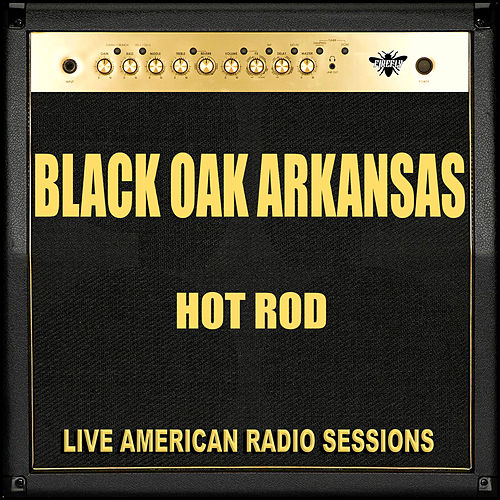 Hot Rod (Live) von Black Oak Arkansas
