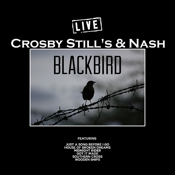 Blackbird Live By Crosby Stills And Nash Napster