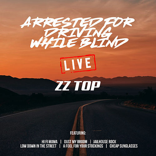 Arrested For Driving While Blind (Live) de ZZ Top
