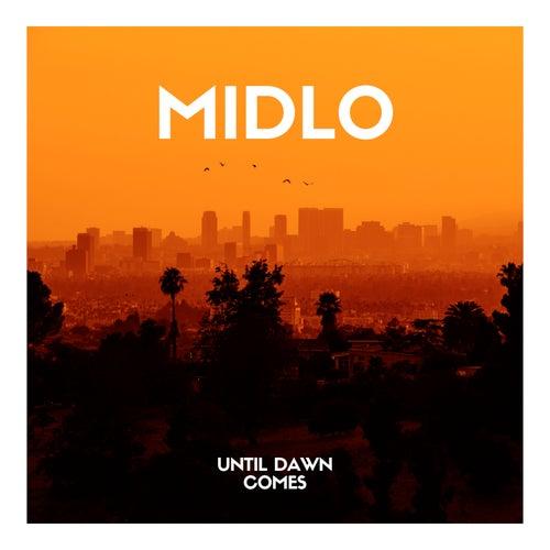 Until Dawn Comes (Radio / Club Edit) by MidLo