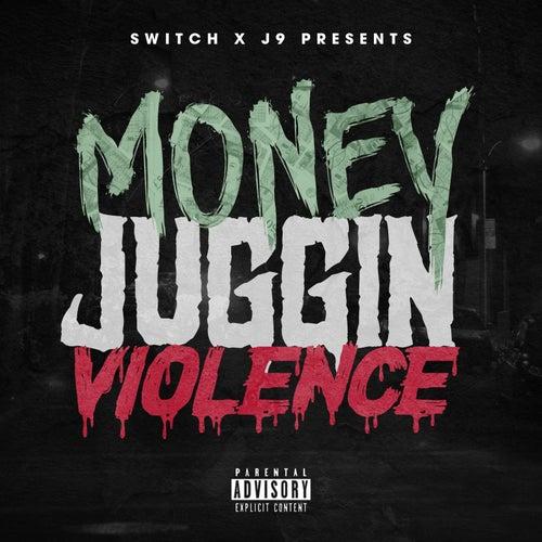 Money Juggin Violence (Mjv) by Switch