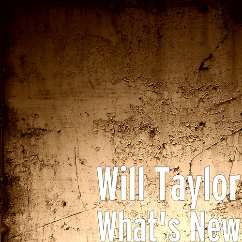 What's New by Will Taylor
