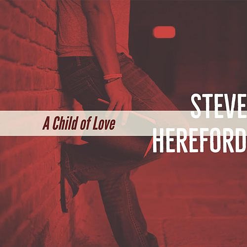 A Child of Love by Steve Hereford