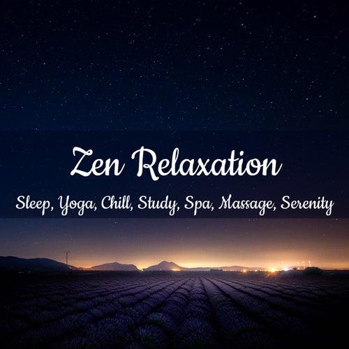 Zen Relaxation: Sleep, Yoga, Chill, Study, Spa, Massage, Serenity de Various Artists