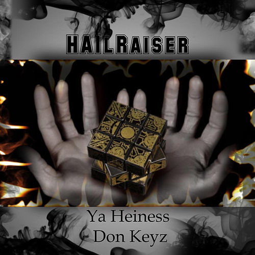 Hailraiser by Ya Heiness Don Keyz