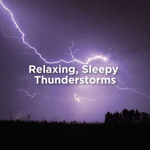Relaxing, Sleepy Thunderstorms de Thunderstorm Sound Bank