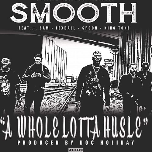 A Whole Lotta Hustle by Smooth