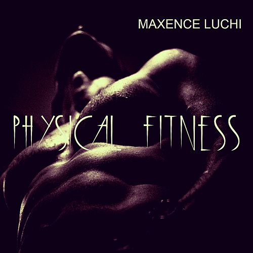 Physical Fitness von Maxence Luchi