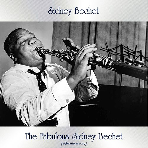 The Fabulous Sidney Bechet (Remastered 2019) de Sidney Bechet